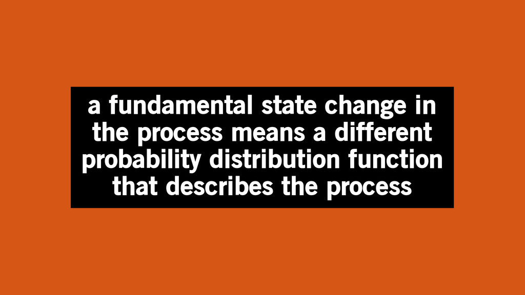 a fundamental state change in the process means...