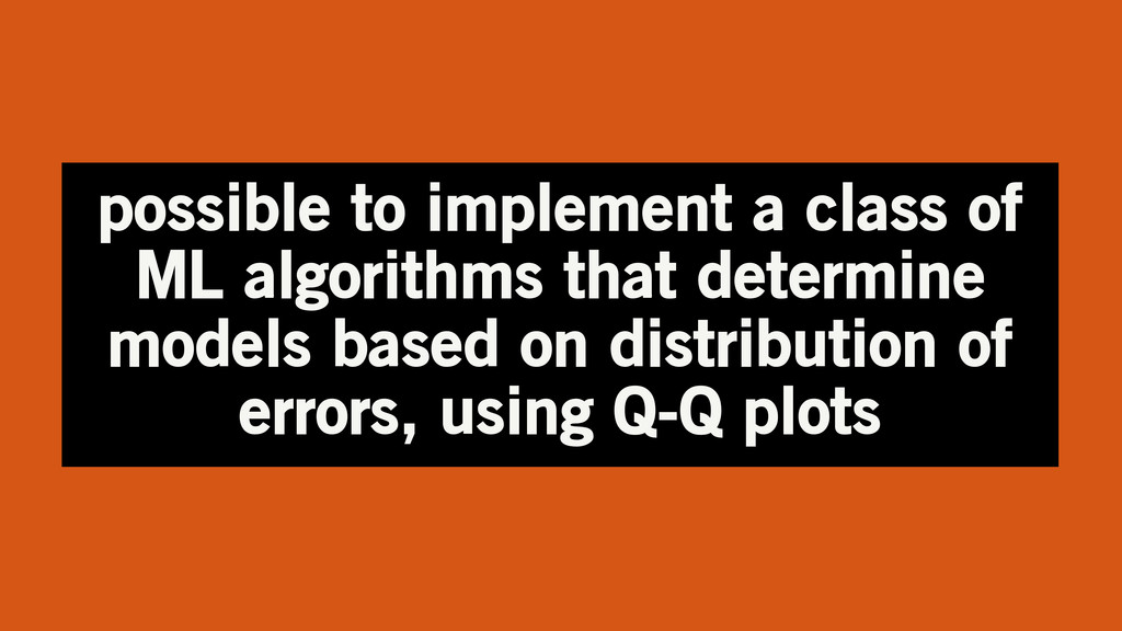 possible to implement a class of ML algorithms ...