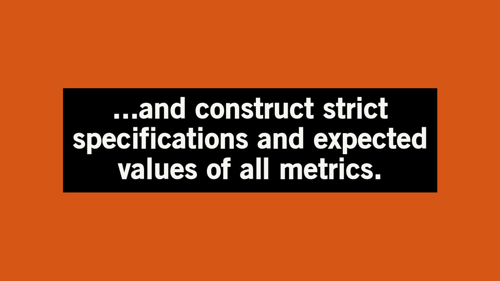 ...and construct strict specifications and expe...