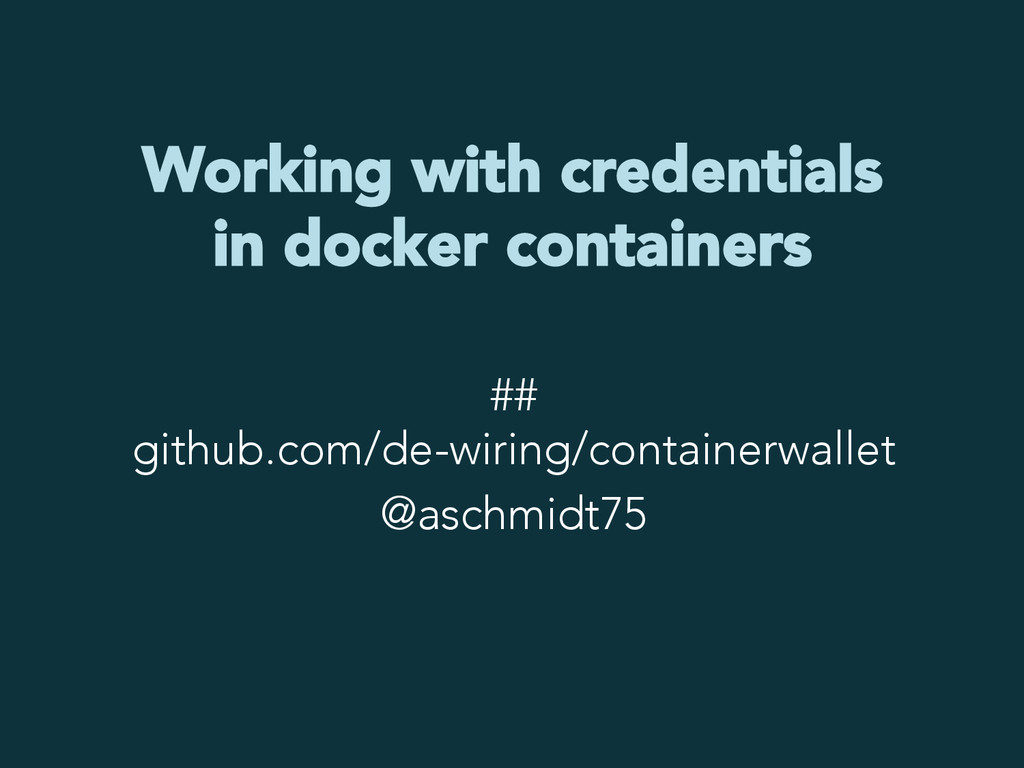 Working with credentials in docker containers #...