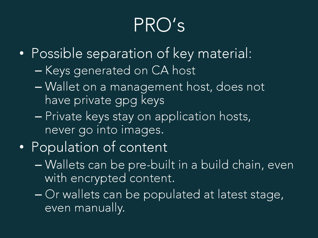 PRO's • Possible separation of key material: –...