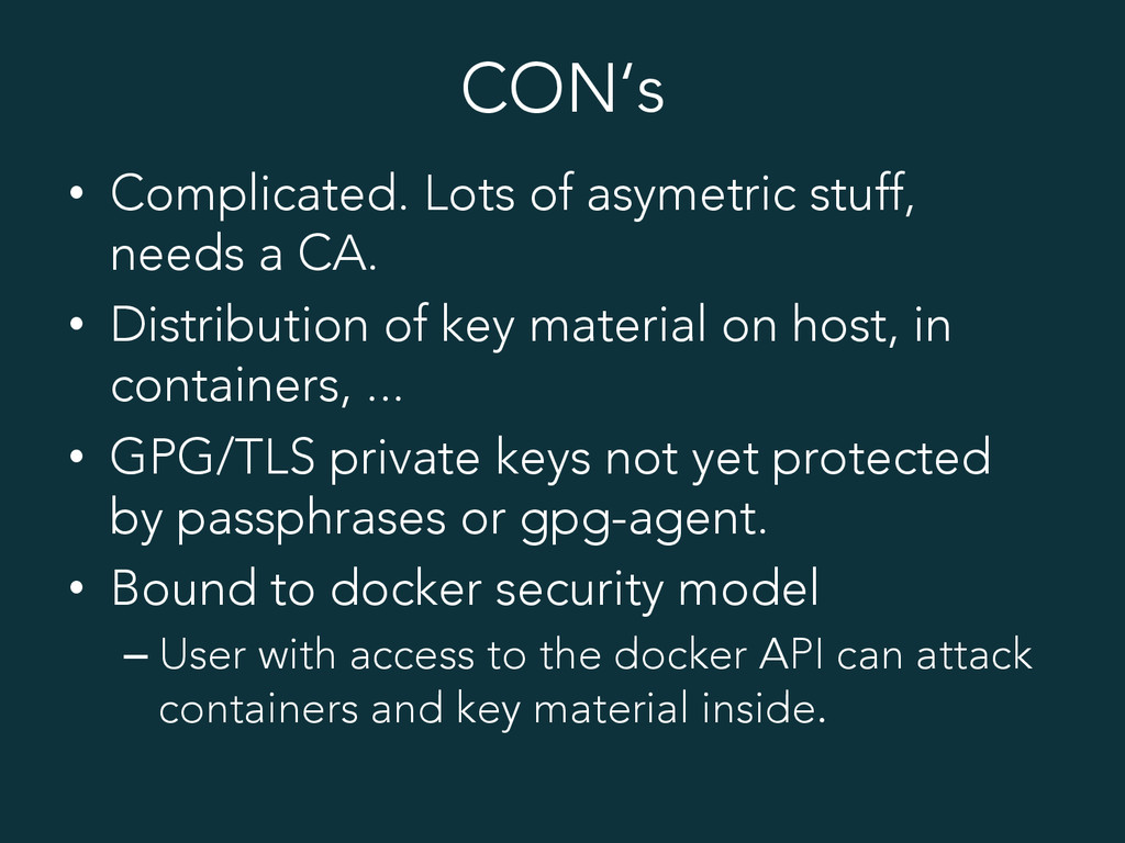 CON's • Complicated. Lots of asymetric stuff, ...