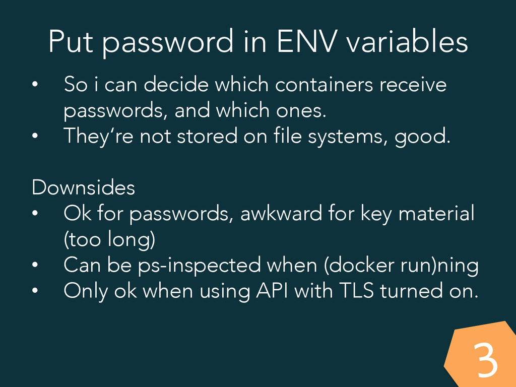 Put password in ENV variables • So i can decid...