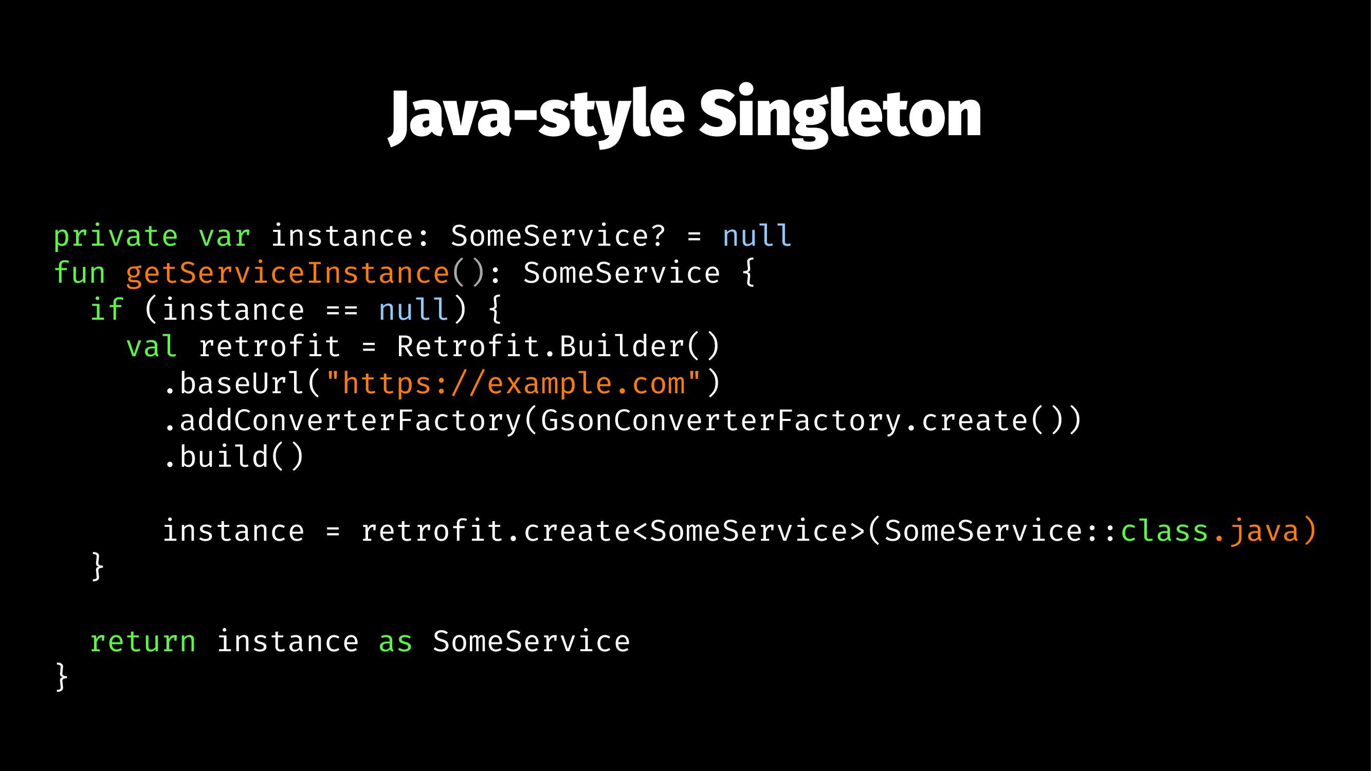 Java-style Singleton private var instance: Some...
