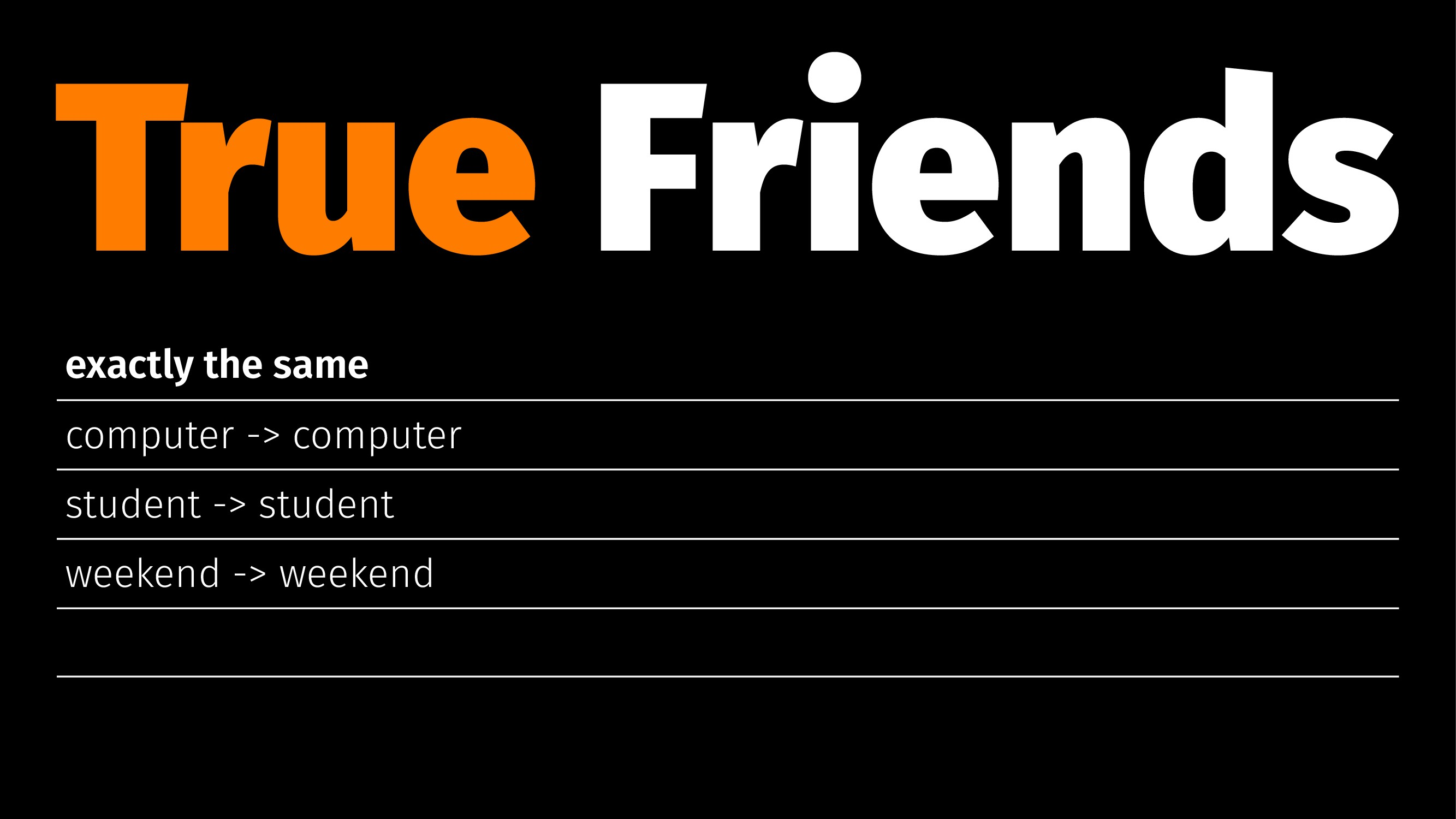True Friends exactly the same computer -> compu...