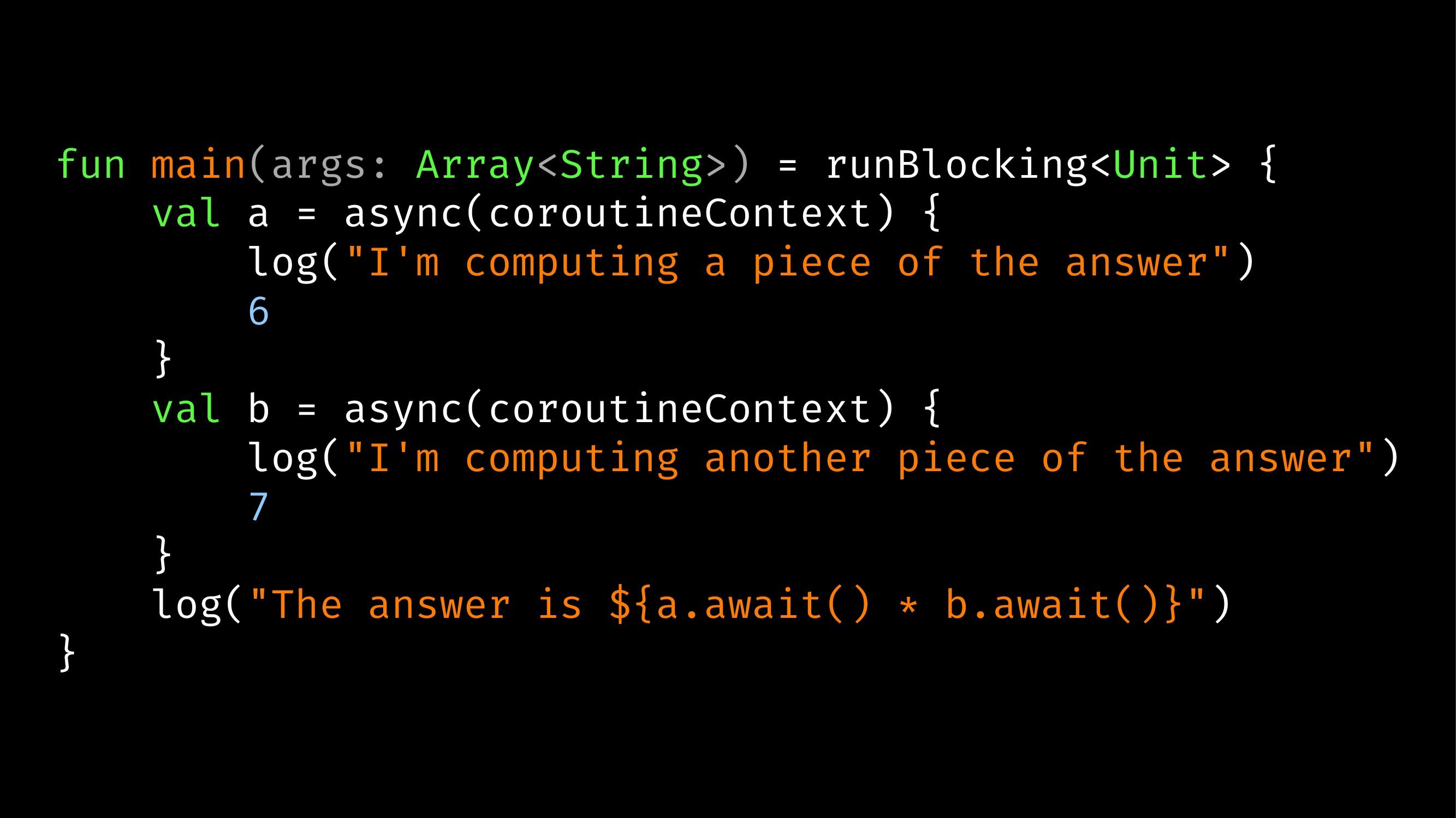 fun main(args: Array<String>) = runBlocking<Uni...