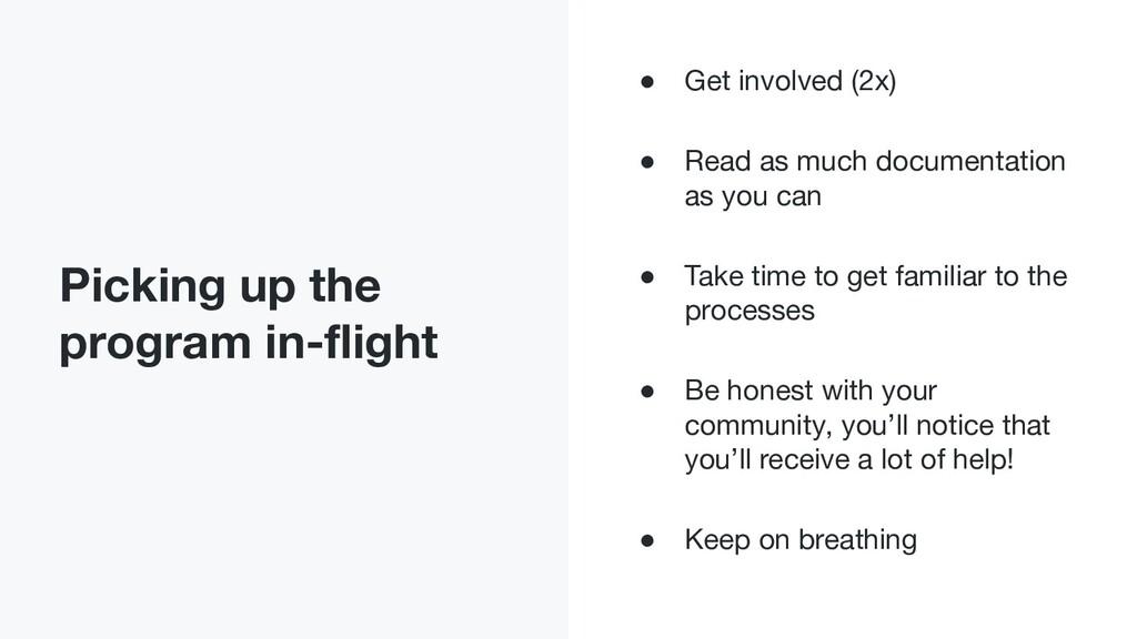 Picking up the program in-flight ● Get involved ...