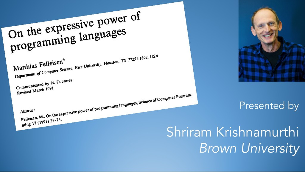 Presented by Shriram Krishnamurthi Brown Univer...