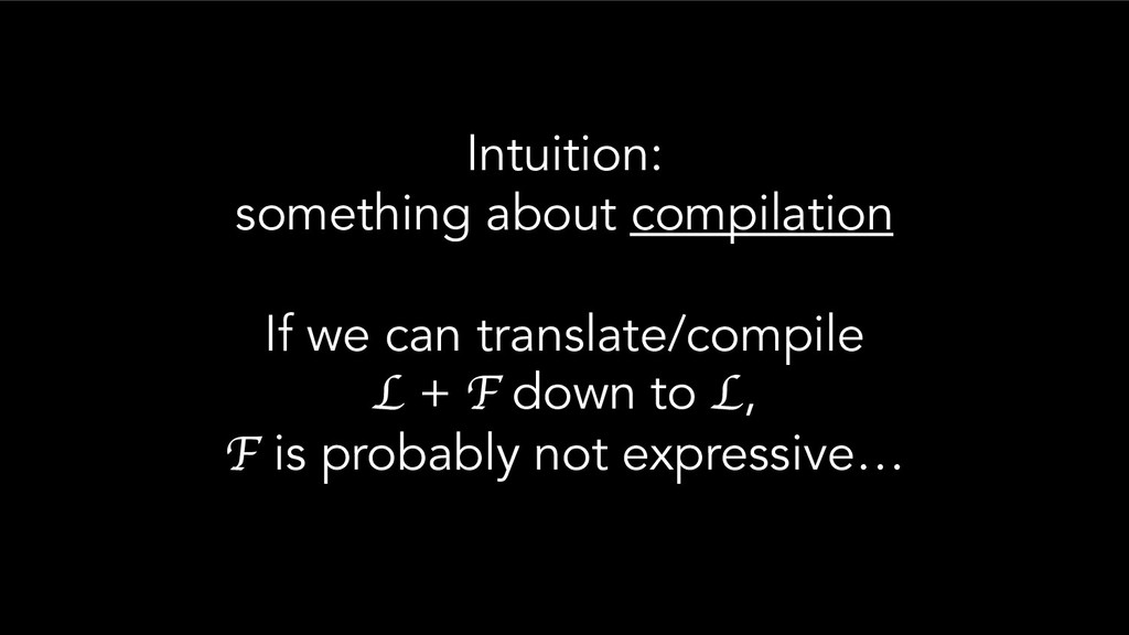 Intuition: something about compilation If we ca...