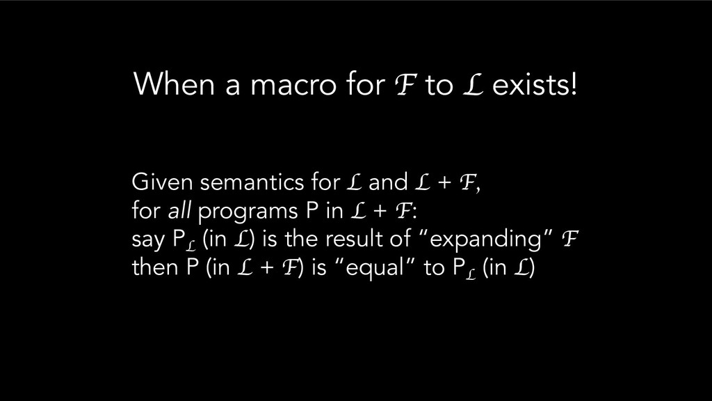 When a macro for F to L exists! Given semantics...