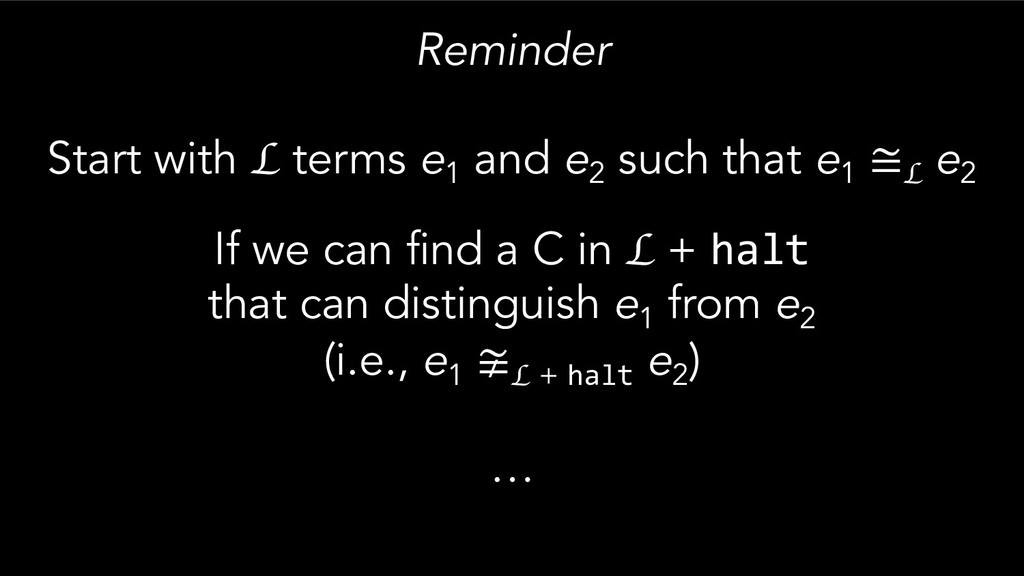 Reminder Start with L terms e1 and e2 such that...