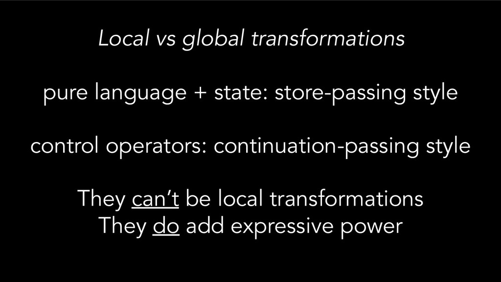 Local vs global transformations pure language +...