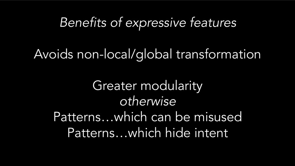 Benefits of expressive features Avoids non-loca...