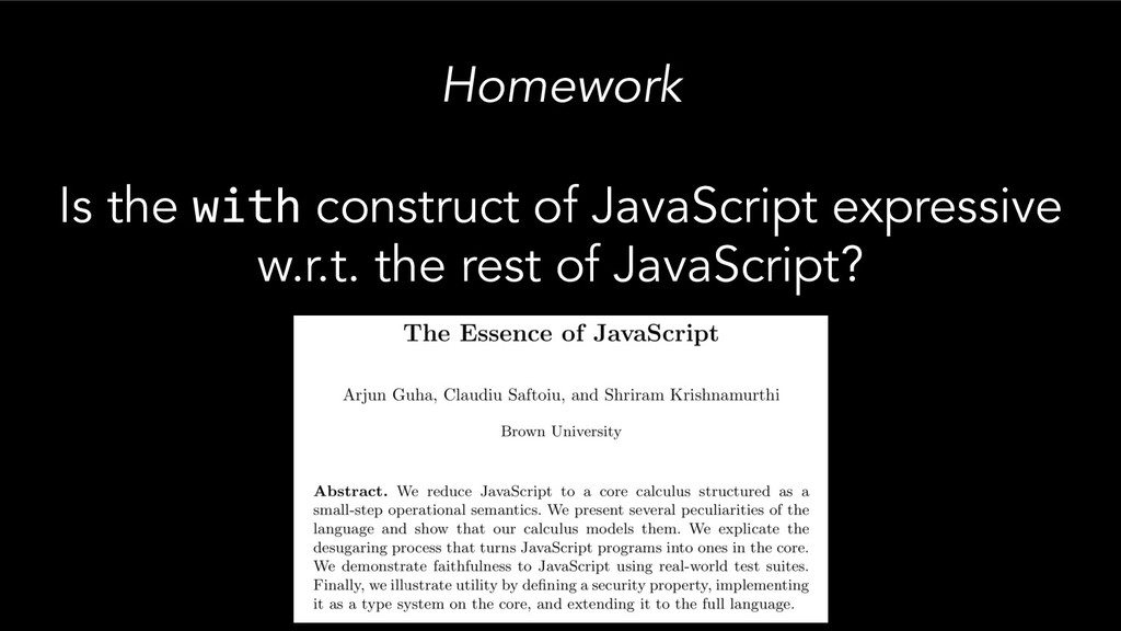 Homework Is the with construct of JavaScript ex...