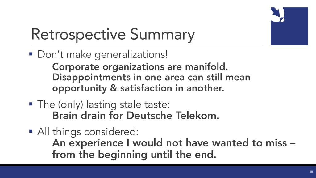 Retrospective Summary § Don't make generalizati...