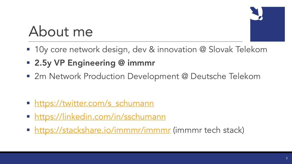 About me § 10y core network design, dev & innov...