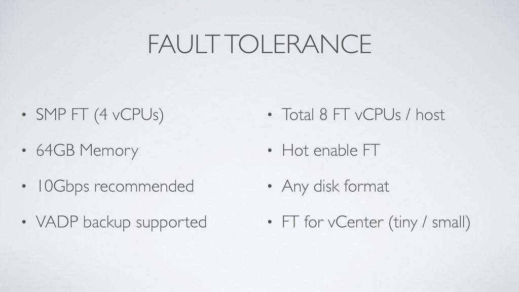 FAULT TOLERANCE • SMP FT (4 vCPUs) • 64GB Memor...
