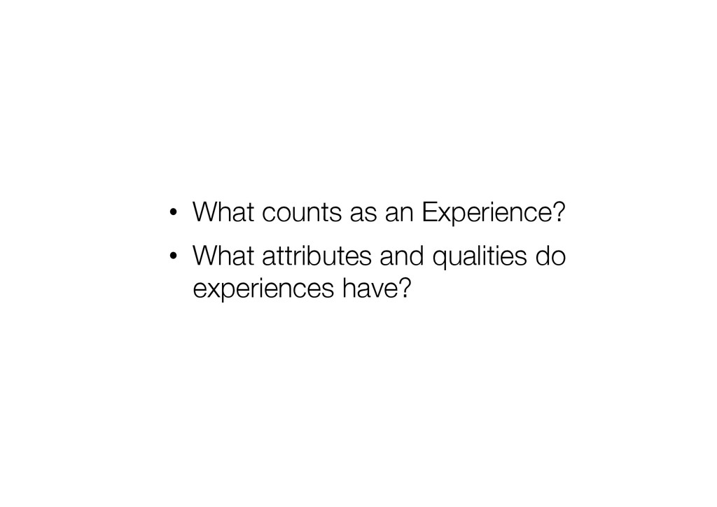 • What counts as an Experience? • What attri...