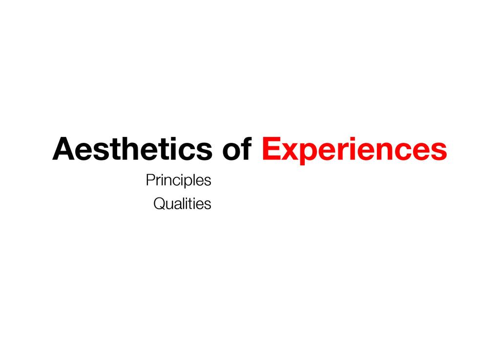 Aesthetics of Experiences Principles Qualitie...