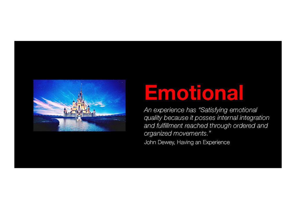 "Emotional An experience has ""Satisfying emotio..."