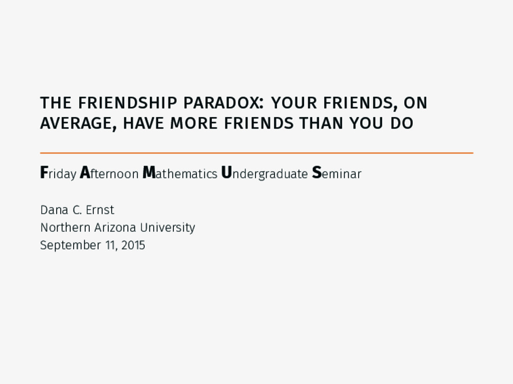 the friendship paradox: your friends, on averag...