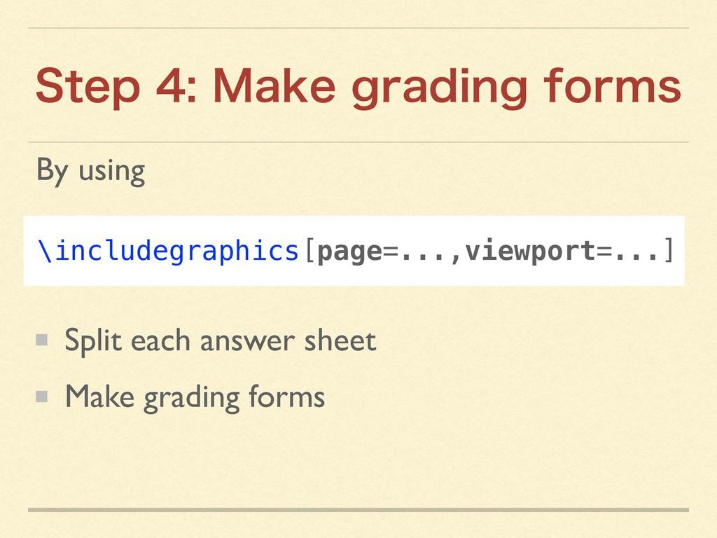 By using  Split each answer sheet Make gradin...