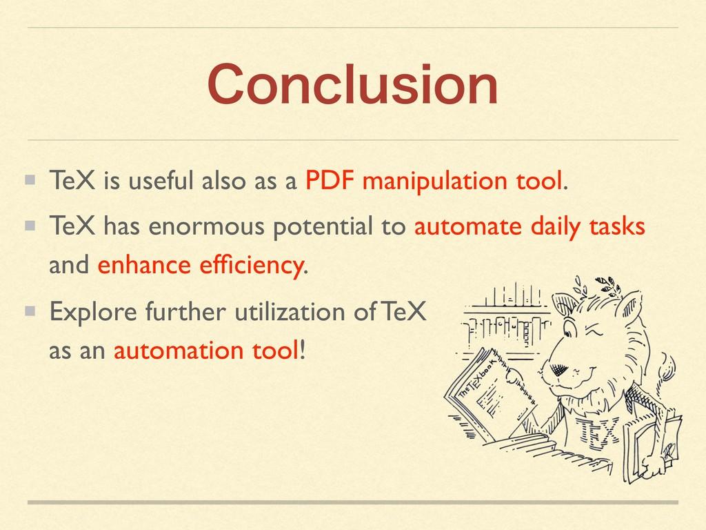 $PODMVTJPO TeX is useful also as a PDF manipula...
