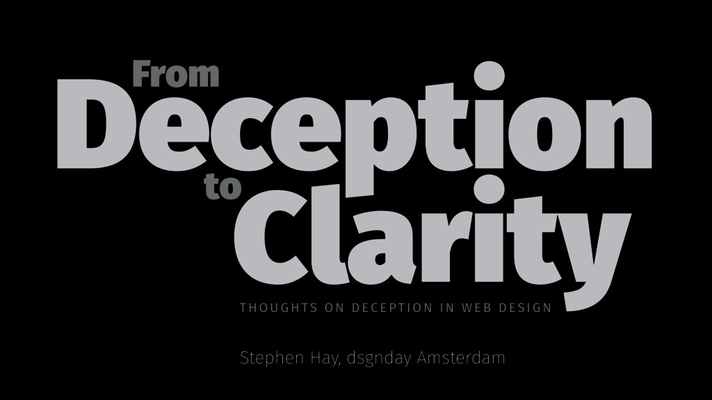 Deception From to Clarity Stephen Hay, dsgnday ...