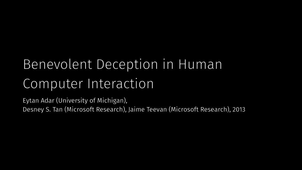 Benevolent Deception in Human Computer Interact...