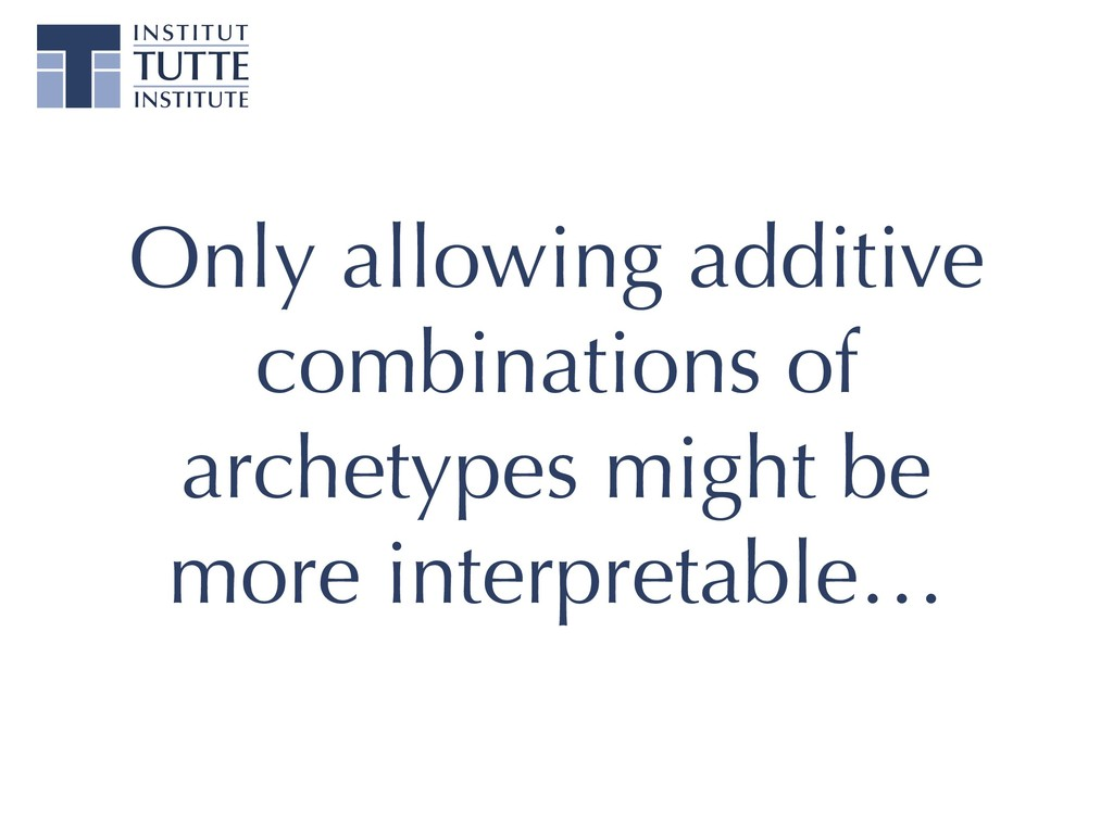 Only allowing additive combinations of archetyp...