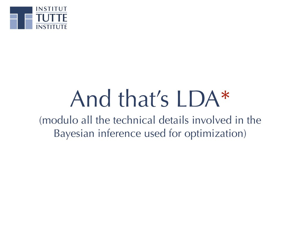 And that's LDA* (modulo all the technical detai...