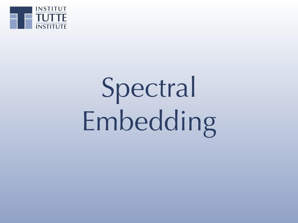 Spectral Embedding