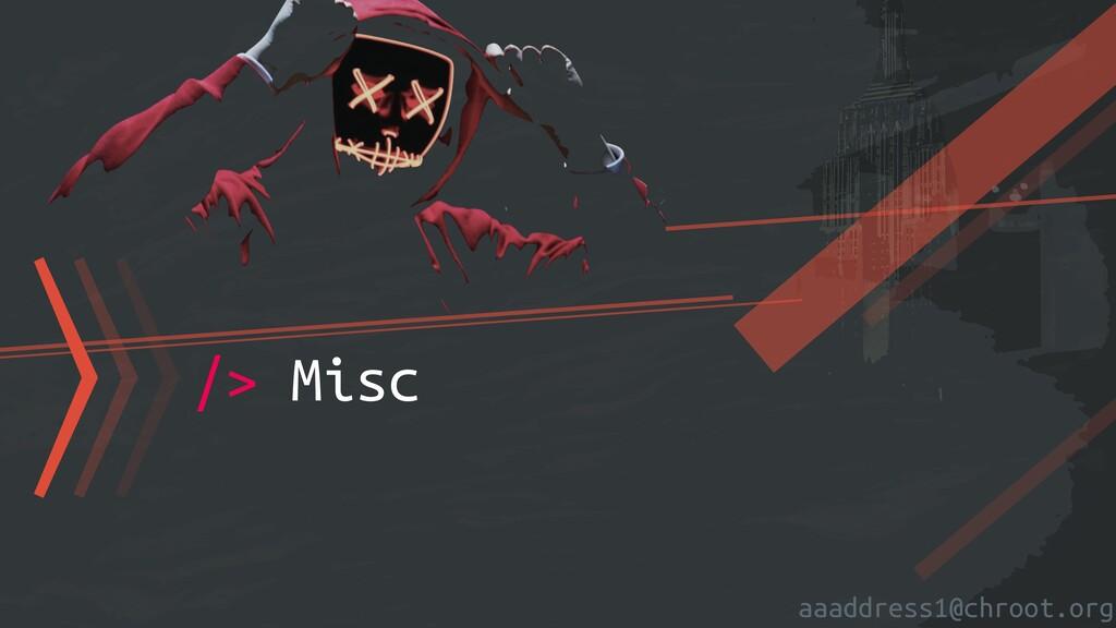 aaaddress1@chroot.org 〉〉〉/> Misc