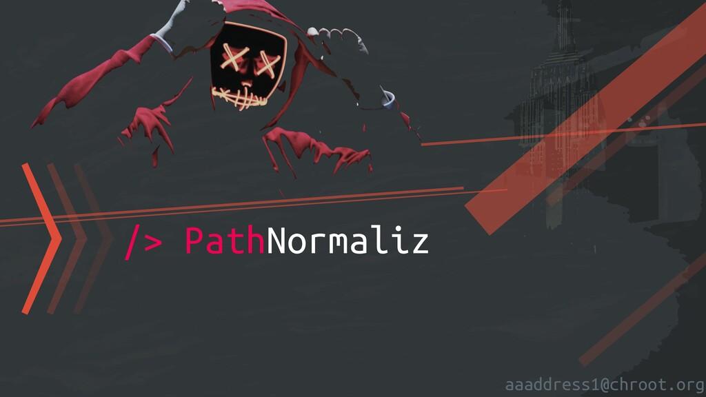 aaaddress1@chroot.org 〉〉〉/> PathNormaliz
