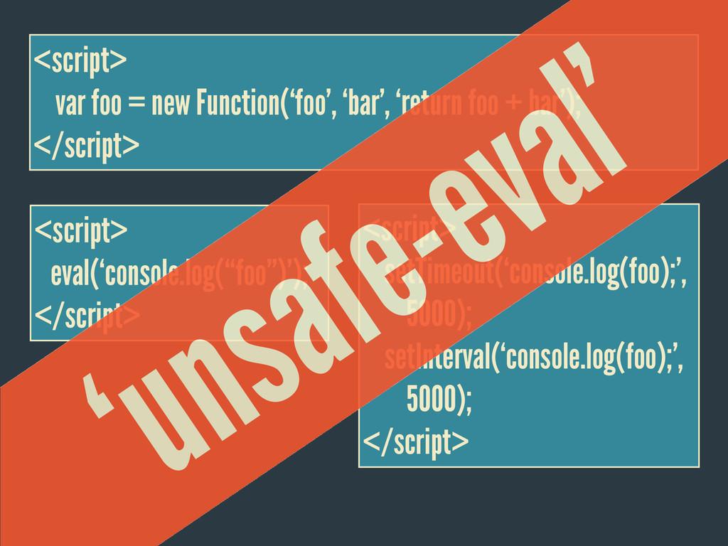 <script> setTimeout('console.log(foo);', 5000);...