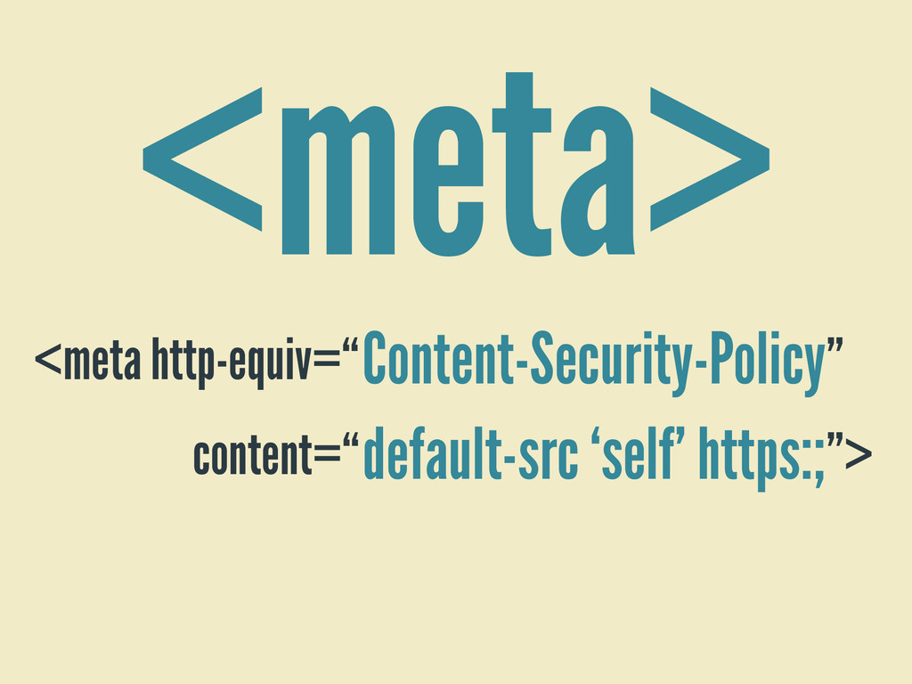 Content-Security-Policy <meta> <meta http-equiv...