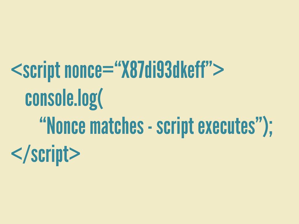 """<script nonce=""""X87di93dkeff""""> console.log( """"Non..."""