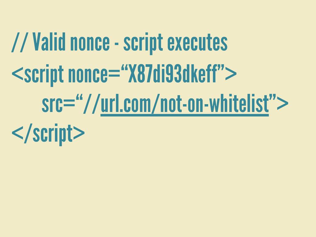 """<script nonce=""""X87di93dkeff""""> src=""""//url.com/no..."""