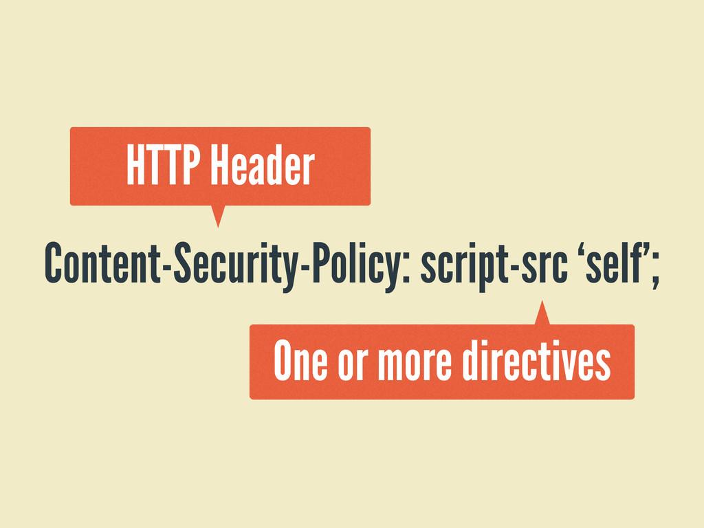 Content-Security-Policy: script-src 'self'; HTT...