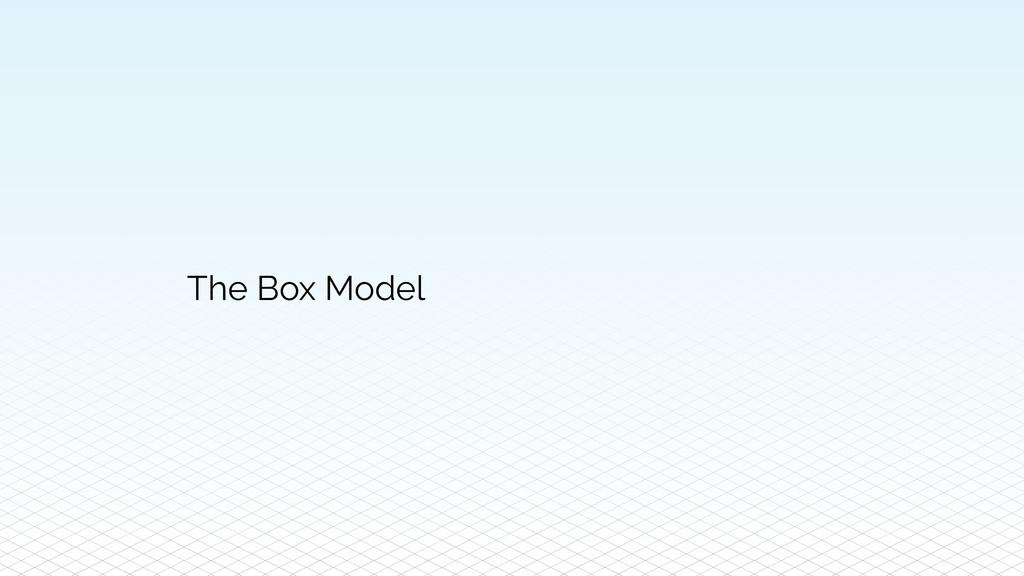 The Box Model