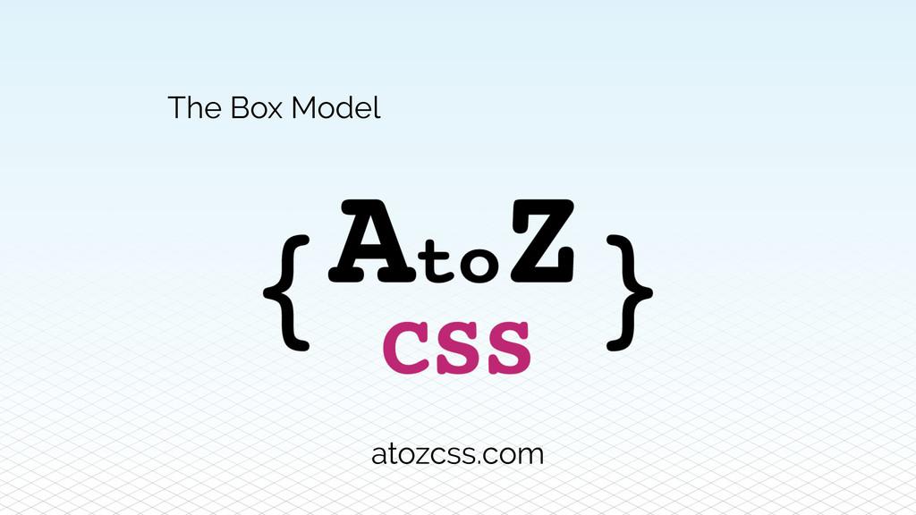 The Box Model atozcss.com