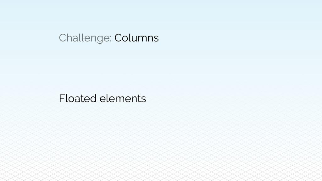 Challenge: Columns Floated elements