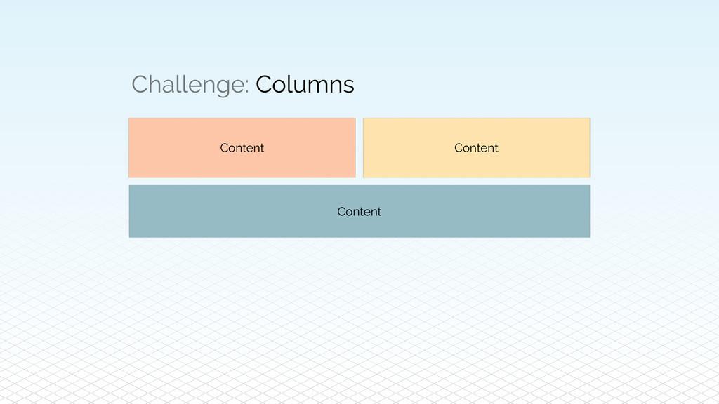 Content Challenge: Columns Content Content