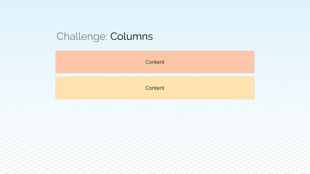 Challenge: Columns Content Content