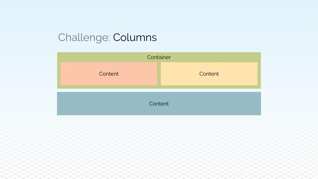 Content Challenge: Columns Content Content Cont...