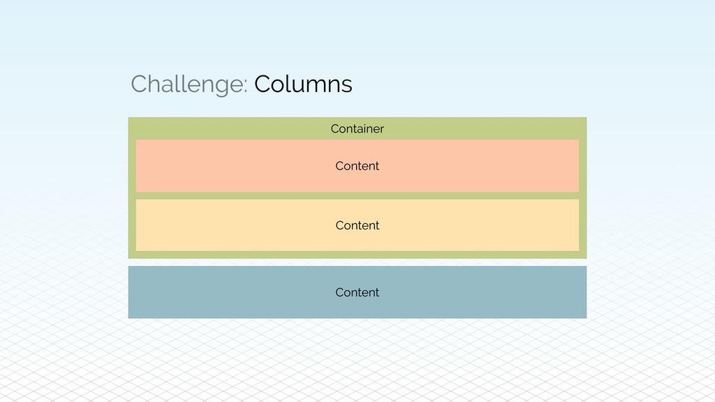 Challenge: Columns Content Content Container Co...