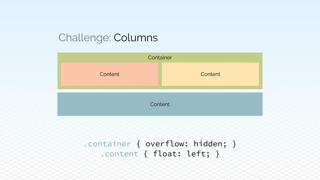 Content Challenge: Columns Content Content .con...