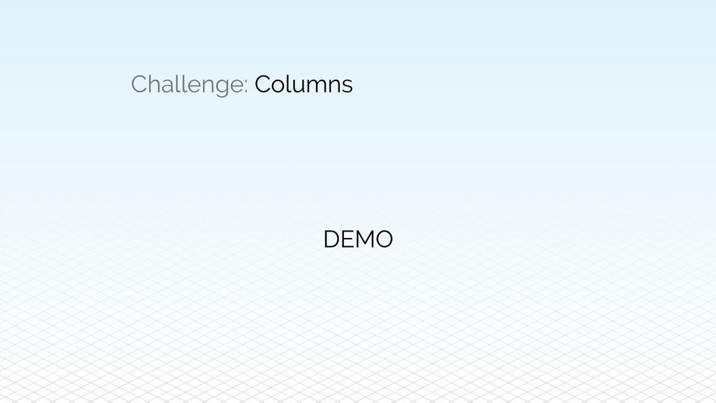 Challenge: Columns DEMO