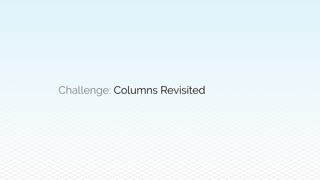Challenge: Columns Revisited