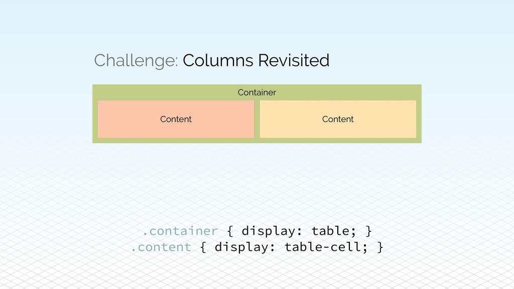 Challenge: Columns Revisited Content Content .c...